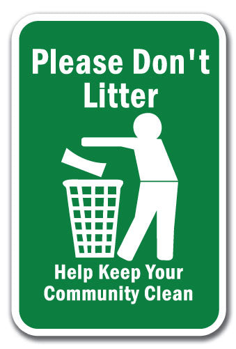 Please Don't Litter Help Keep Your Community Clean