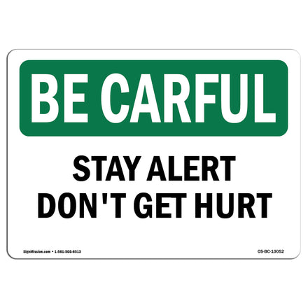 Stay Alert Don't Get Hurt