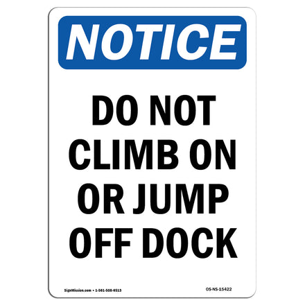 NOTICE Do Not Climb On Or Jump Off Dock