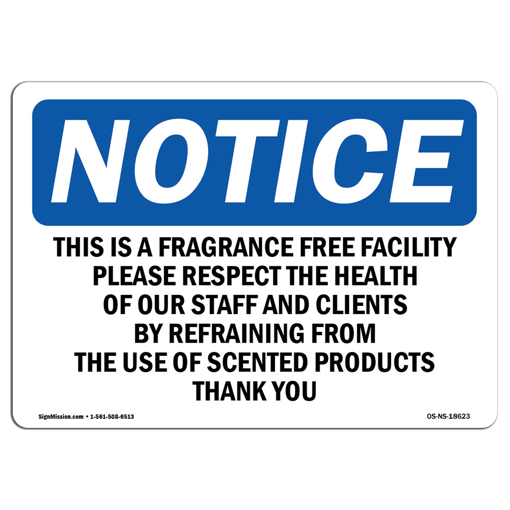 This Is A Fragrance Free Facility Please