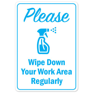Please Wipe Down Your Work Area Regularly