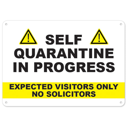 Self Quarantine In Progress No Solicitors