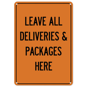 Leave All Deliveries & Packages Here