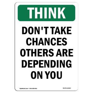 Don't Take Chances Others Depending On You