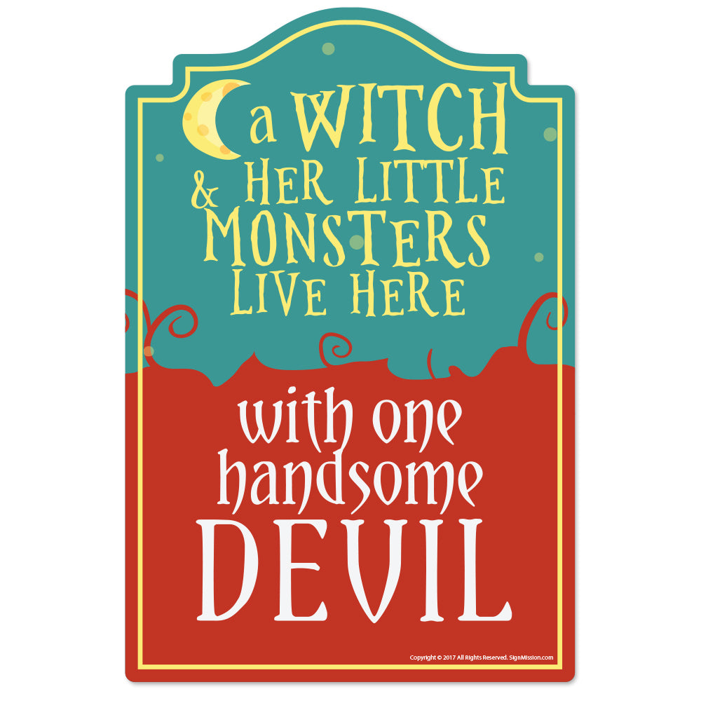 Witch Monsters And Handsome Devil Novelty Sign