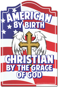 "American By Birth Christian By The Grace Of God 3 pack of stickers 3.3"" X 5"" Vinyl Decal Sticker"