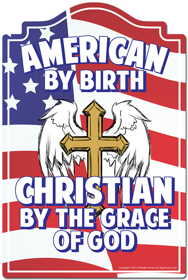 American By Birth Christian By The Grace Of God 3 pack of stickers 3.3