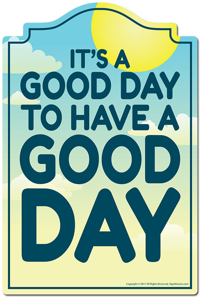 It's A Good Day To Have A Good Day 3 pack of Vinyl Decal Stickers 3.3