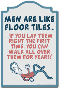 "Men Are Like Floor Tiles 3 pack of Vinyl Decal Stickers 3.3"" X 5"" 