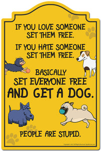 "Set Everyone Free And Get A Dog People Are Stupid 3 pack of stickers 3.3"" X 5"" Vinyl Decal Sticker"