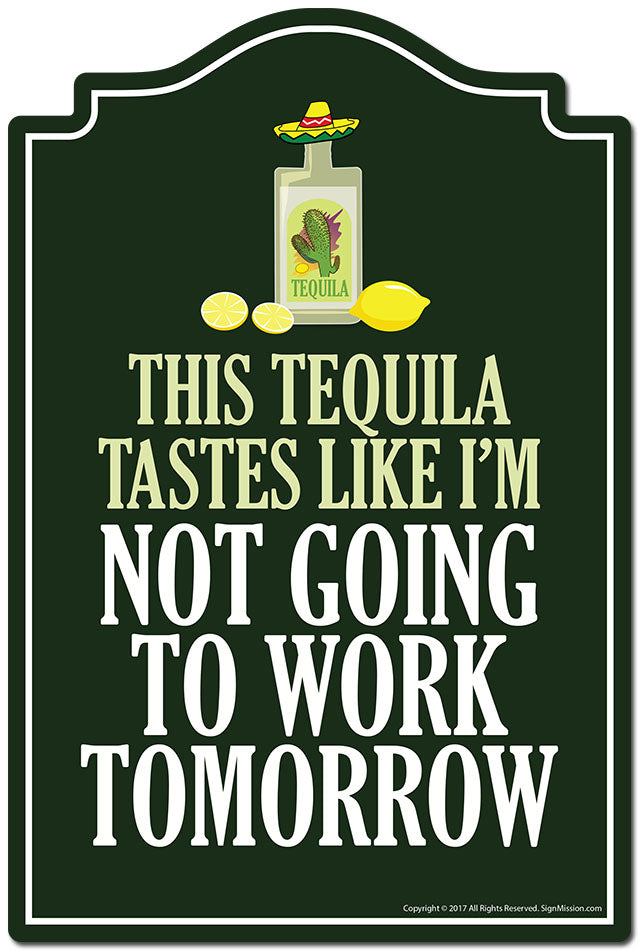 This Tequila Tastes Like I'm Not Going To Work Tomorrow 3 pack of stickers Vinyl Decal Sticker