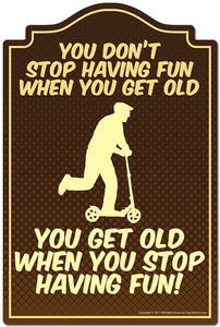 "You Don't Stop Having Fun When You Get Old 3 pack of Vinyl stickers 3.3"" X 5"" Vinyl Decal Sticker"