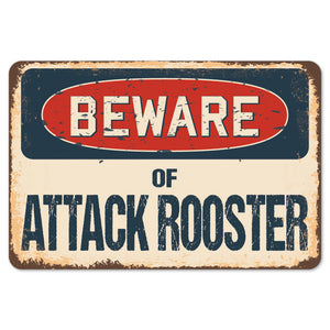 Beware Of Attack Rooster