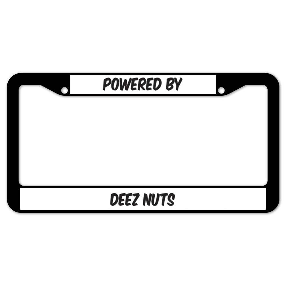 Powered By Deez Nuts License Plate Frame