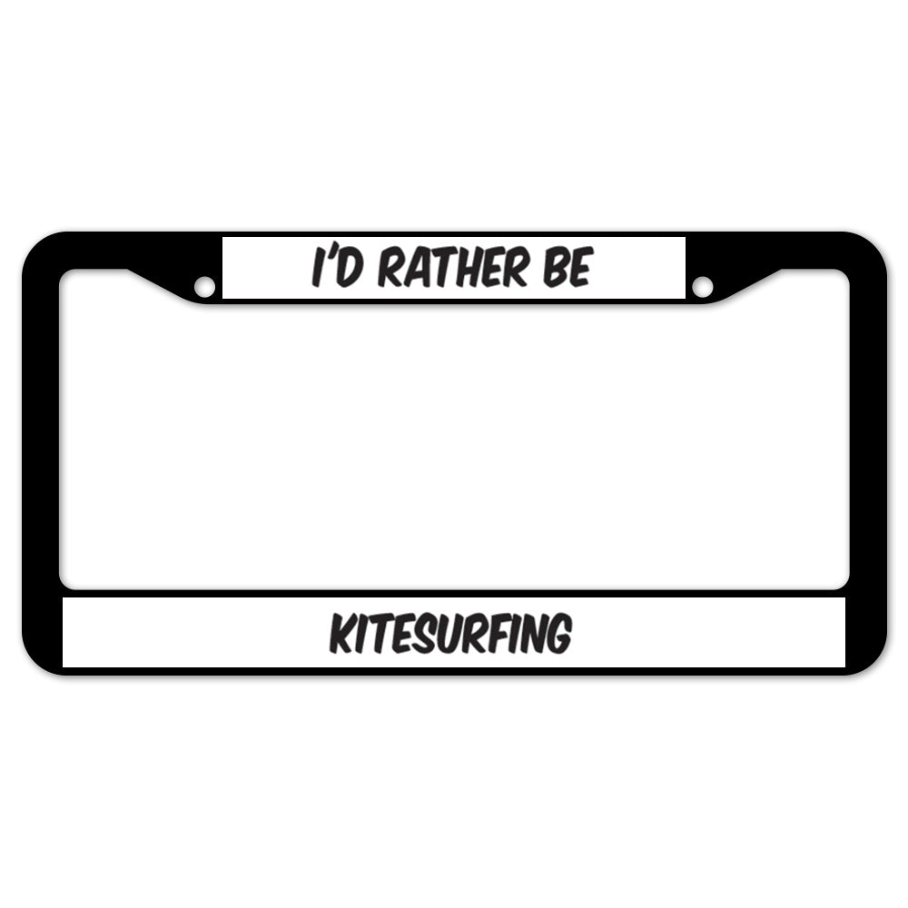 I'd Rather Be Kitesurfing License Plate Frame