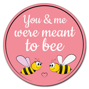 You And Me Were Meant To Bee Circle