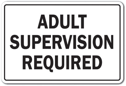 Adult Supervision Required Vinyl Decal Sticker