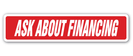 Ask About Financing Street Vinyl Decal Sticker