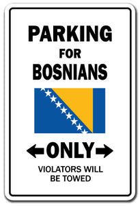 PARKING FOR BOSNIANS ONLY Sign