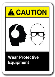 Caution Sign - Wear Protective Equipment (Ear Eye)