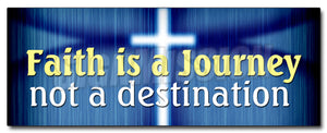 Faith Is A Journey Not A Decal