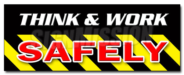 Think & Work Safely Decal