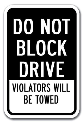Do Not Block Driveway Violators Will Be Towed