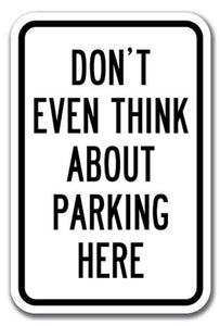 Don't Even Think About Parking Here