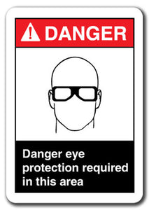 Danger Sign - Danger Eye Protection Required In Area 7x10 Safety Sign ansi