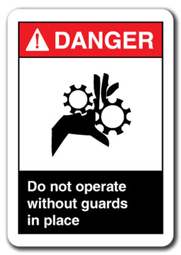 Danger Sign - Do Not Operate Without Guards In Place 7x10 Safety Sign ansi