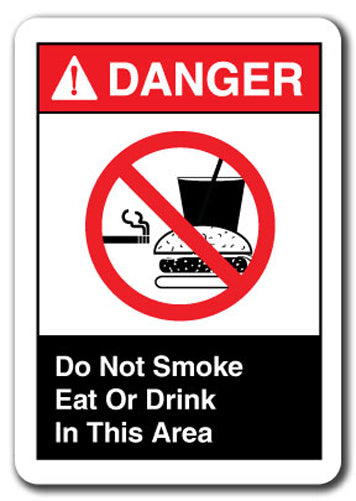 Danger  Sign - Do Not Smoke Eat Or Drink In This Area