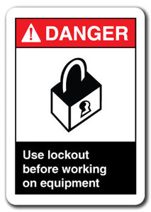 Danger Sign - Use Lockout Before Working On Equipment