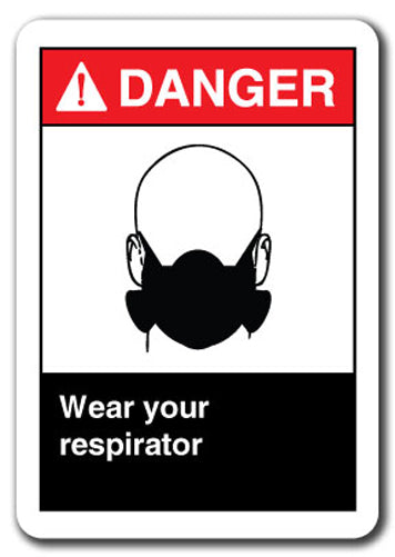 Danger Sign - Wear Your Respirator