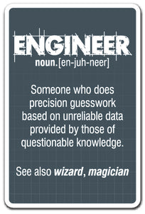 ENGINEER GUESS WORK Sign