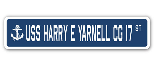 USS HARRY E YARNELL CG 17 Street Sign