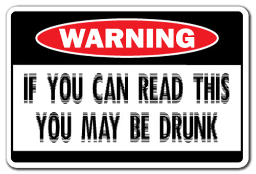 If You Can Read This You May Be Drunk Vinyl Decal Sticker