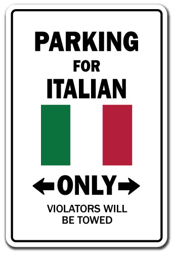 Parking For Italian Only Italy Flag National Pride