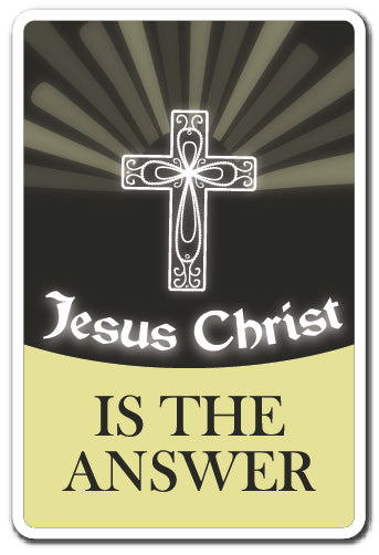 Jesus Christ Is The Answer