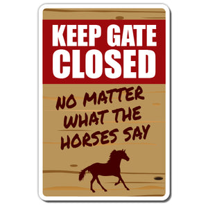 Keep Gate Closed Horse