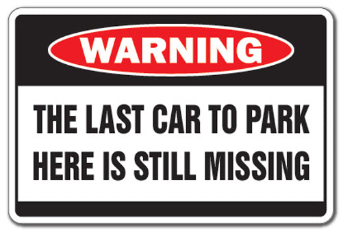 Last Car To Park Here Is Missing Vinyl Decal Sticker