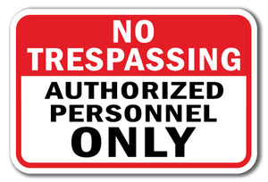 No Trespassing Authorized Personnel Only