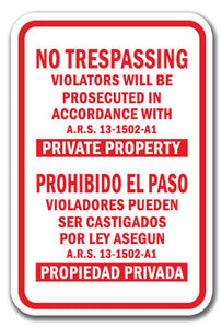 No Trespassing Violators Will Be Prosecuted In Accordance With ARS 13-1502-A1 Private Property