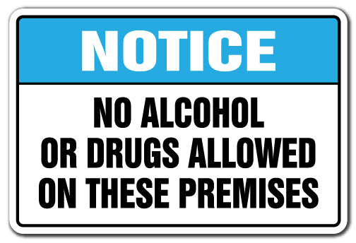 No Alcohol Or Drugs Allowed On These Premises Notice Vinyl Decal Sticker