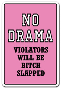 No Drama Violators Will Be Bitch Slapped Vinyl Decal Sticker