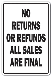 No Returns Or Refunds Vinyl Decal Sticker