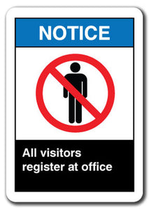 Notice Sign - All Visitors Register At Office