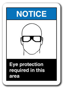 Notice Sign - Eye Protection Required In This Area