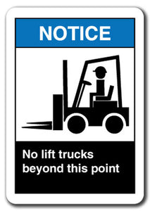 Notice Sign - No Lift Trucks Beyond This Point 7x10 Plastic Safety Sign ansi