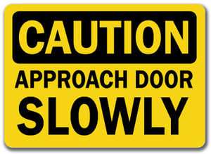 Caution Sign - Approach Door Slowly