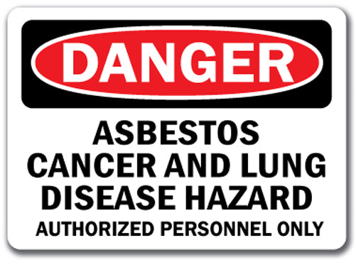 Danger Sign - Asbestos Cancer & Lung Hazard Authorized Only